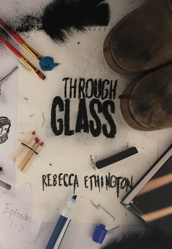 Cover Reveal: Through Glass (Episodes 1-3) by Rebecca Ethington